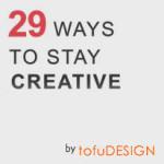 Kreativ bleiben!